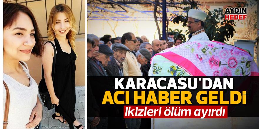 Karacasu'dan acı haber geldi