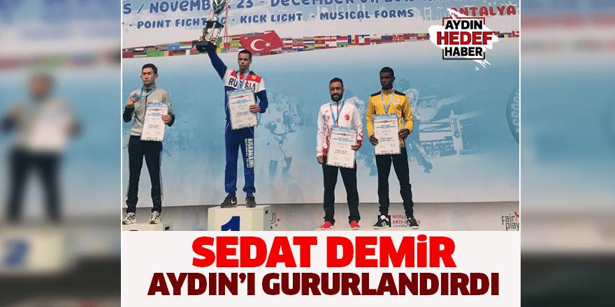 Sedat Demir Aydın'ı gururlandırdı