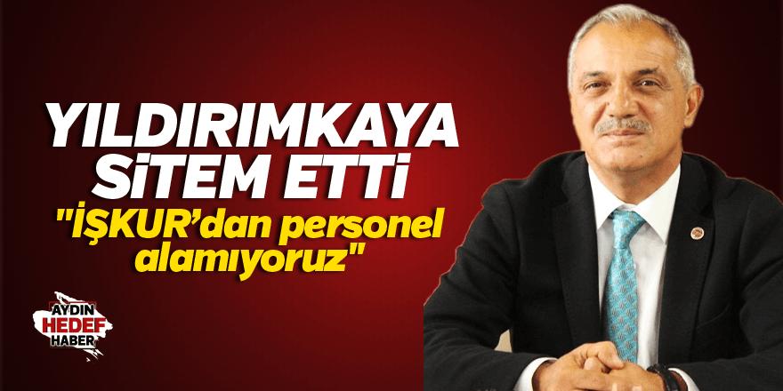 """Başkan Yıldırımkaya: """"İŞKUR'dan personel alamıyoruz''"""