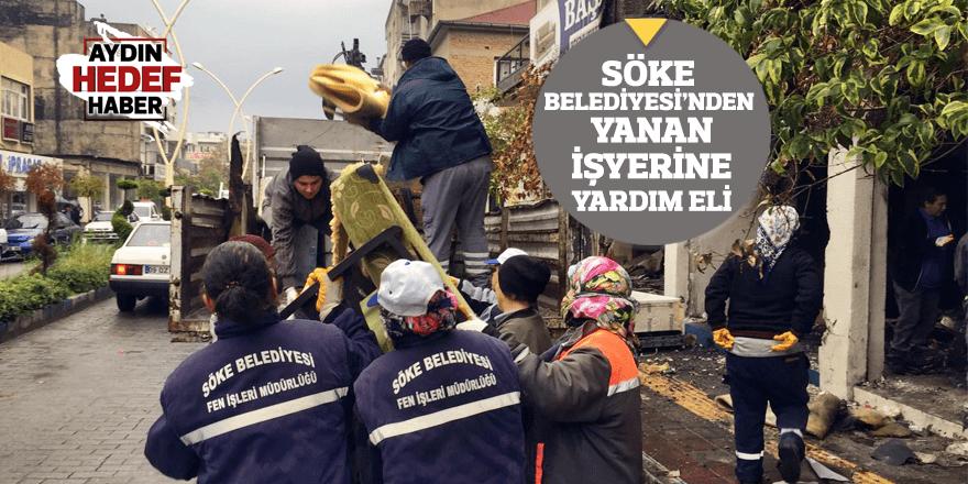 Söke Belediyesi'nden yanan işyerine yardım eli