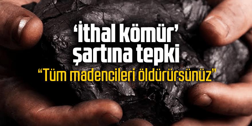 """Ertürk: """"Tüm madencileri öldürürsünüz"""""""