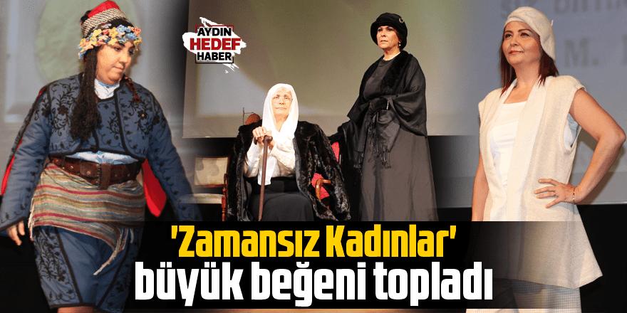 Aydın'da 'Zamansız Kadınlar' büyük beğeni topladı