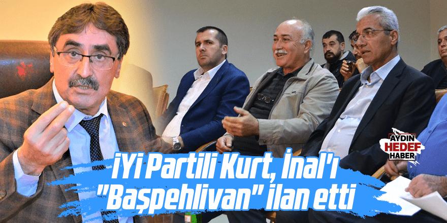 "İYİ Partili Kurt, İnal'ı ""Başpehlivan"" ilan etti"