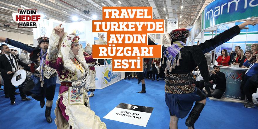 Travel Turkey'de Aydın rüzgarı esti