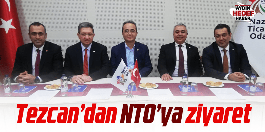 Milletvekili Tezcan, Nazilli Ticaret Odasını ziyaret etti