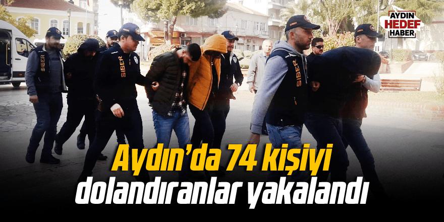 Aydın'da 74 kişiyi dolandırdılar