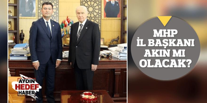 MHP İl Başkanı Akın mı olacak?