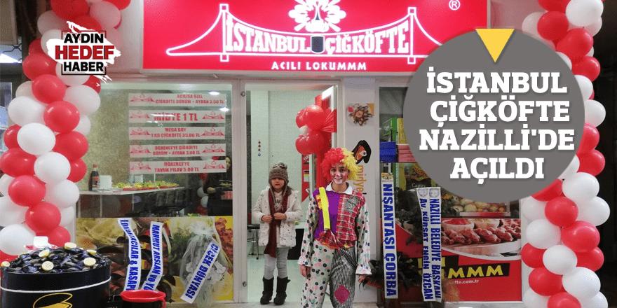 İstanbul Çiğköfte Nazilli'de Açıldı