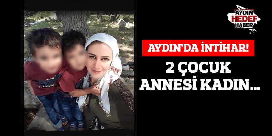 Aydın'da intihar! 2 çocuk annesi kadın...