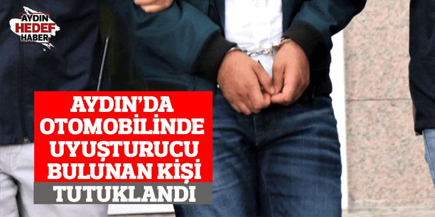 Aydın'da otomobilinde uyuşturucu bulunan kişi tutuklandı