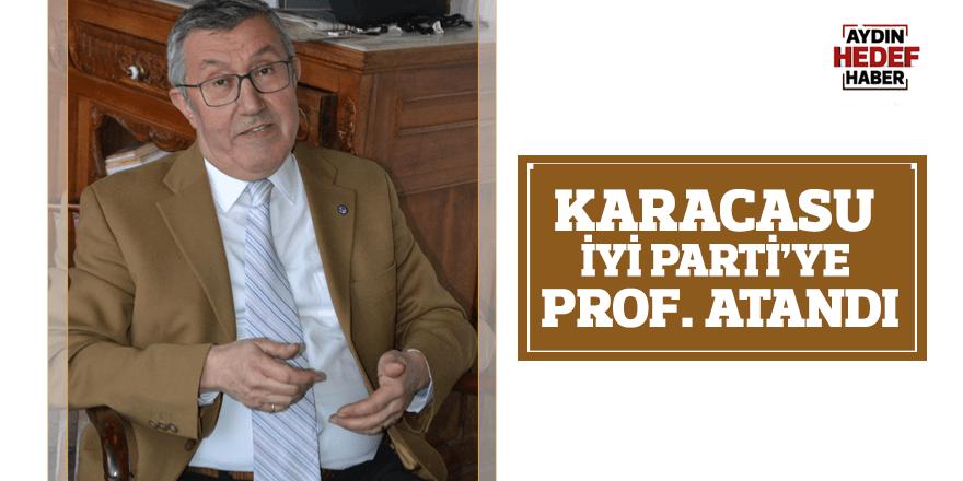 Karacasu İYİ Parti'ye Prof. atandı