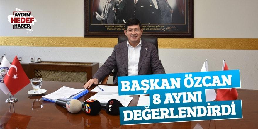 Başkan Özcan, 8 ayını değerlendirdi