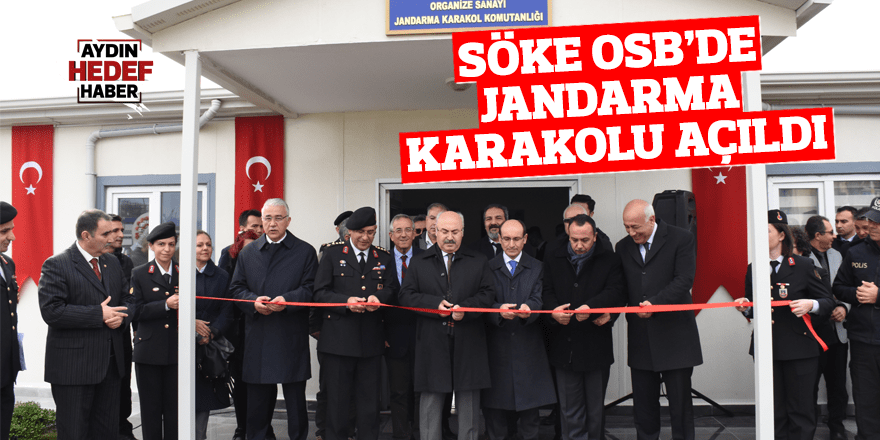 Söke OSB'de jandarma karakolu açıldı