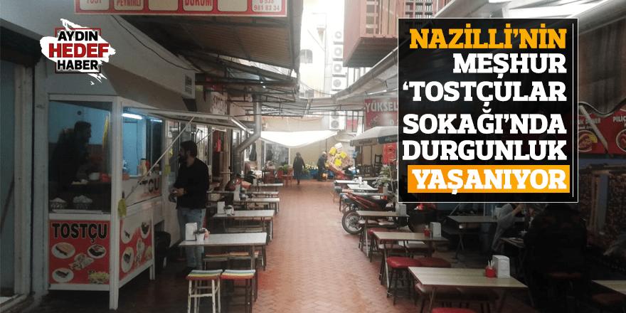 Nazilli'nin meşhur 'Tostçular Sokağı'nda durgunluk yaşanıyor