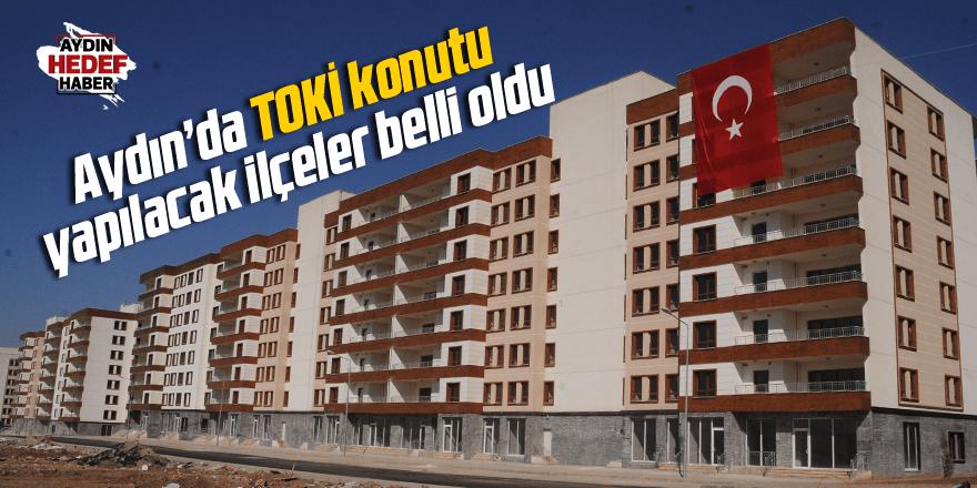 Aydın'da TOKİ konutu yapılacak ilçeler belli oldu