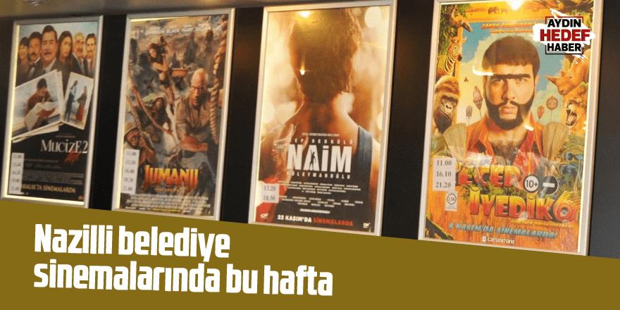 Nazilli belediye sinemalarında bu hafta