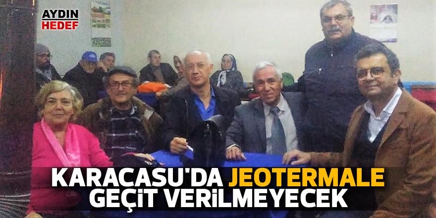 Karacasu'da Jeotermale geçit verilmeyecek