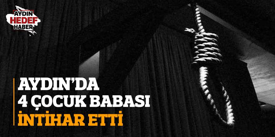 Aydın'da 4 çocuk babası intihar etti