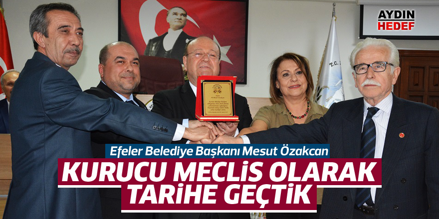 """Özakcan; """"Kurucu meclis olarak tarihe geçtik"""""""