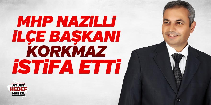 MHP Nazilli İlçe Başkanı Korkmaz istifa etti