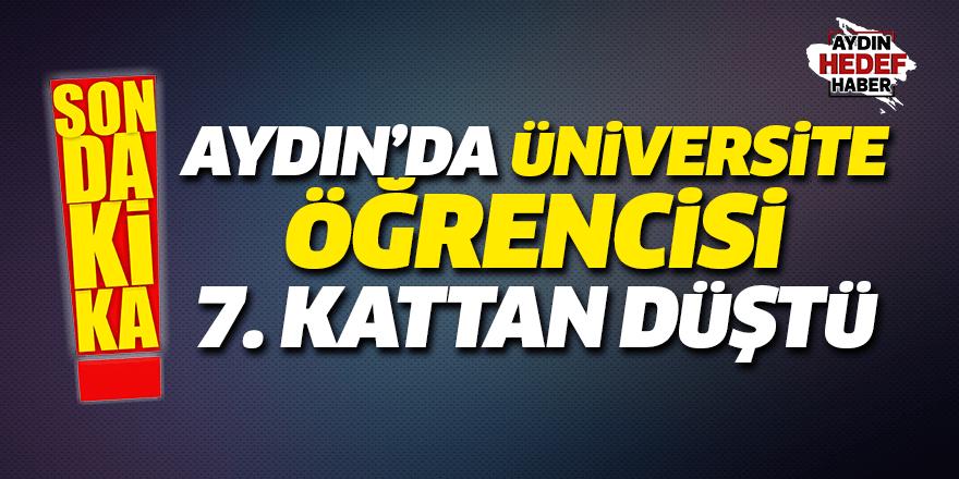 Aydın'da üniversite öğrencisi 7. kattan düştü