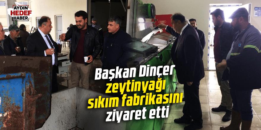 Başkan Dinçer, zeytinyağı sıkım fabrikasını ziyaret etti