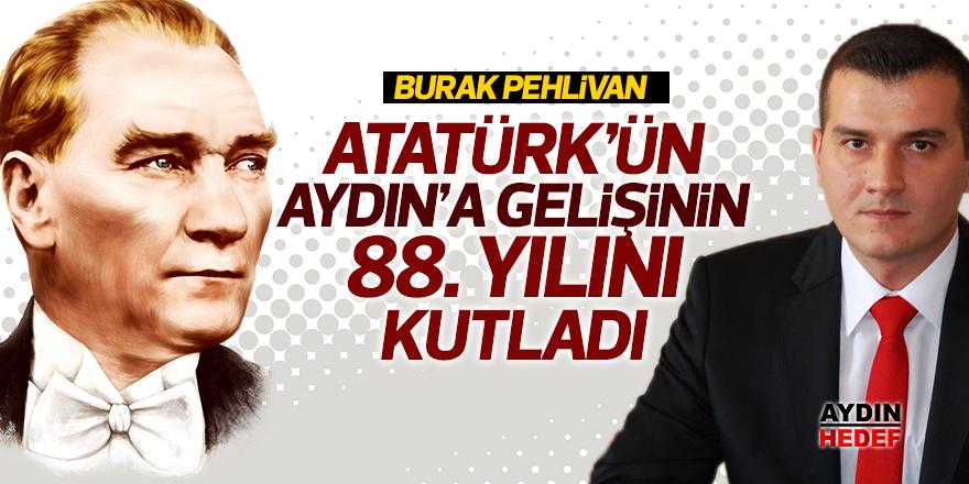 Pehlivan, Atatürk'ün Aydın'a gelişinin 88. yılını kutladı