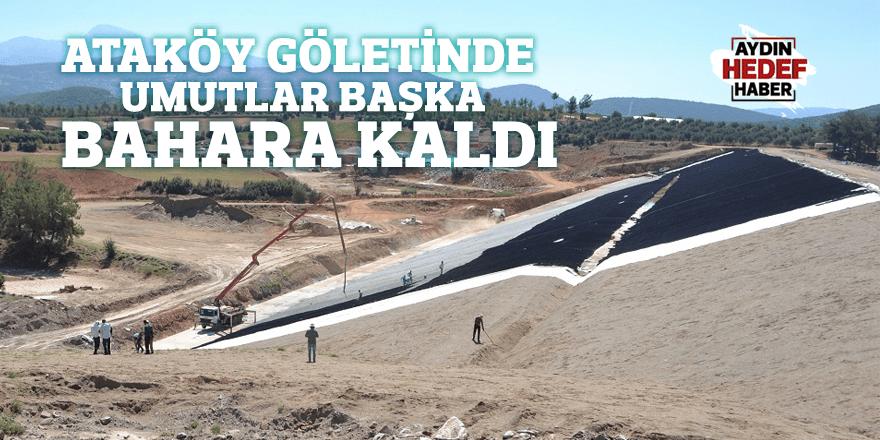 Ataköy Göletinde umutlar başka bahara kaldı