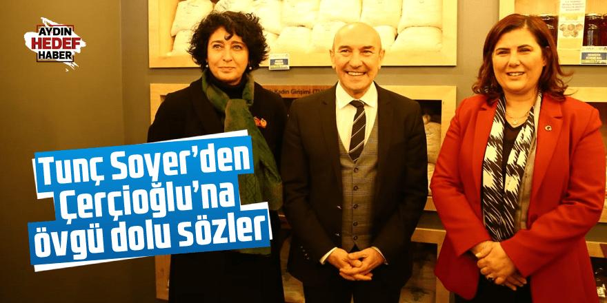 Başkan Soyer'den Çerçioğlu'na övgü