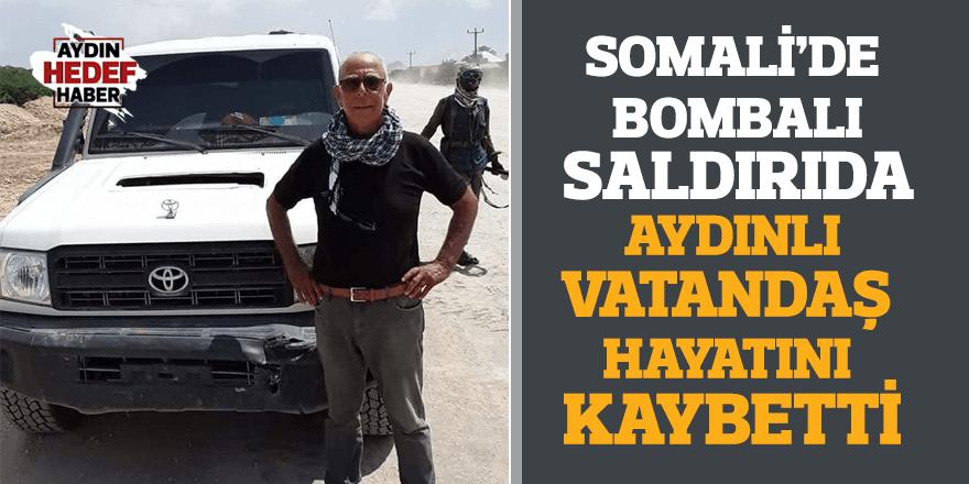 Somali'deki bombalı saldırıda Aydınlı vatandaş hayatını kaybetti