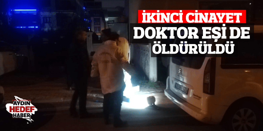 İkinci cinayet doktor eşi de öldürüldü