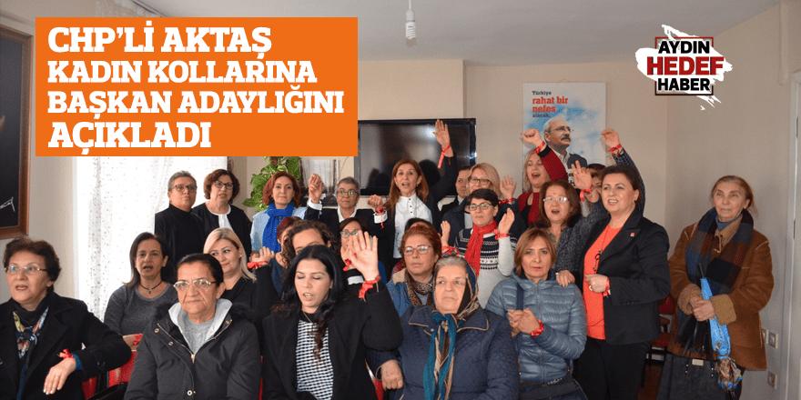 CHP'li Aktaş kadın kollarına başkan adaylığını açıkladı