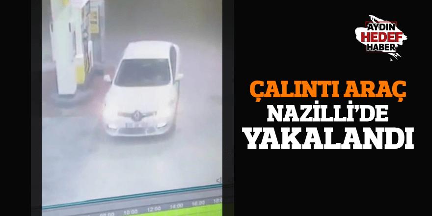 Çalıntı araç Nazilli'de yakalandı