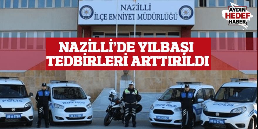Nazilli'de yılbaşı tedbirleri artırıldı