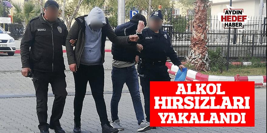 ALKOL HIRSIZLARI YAKALANDI