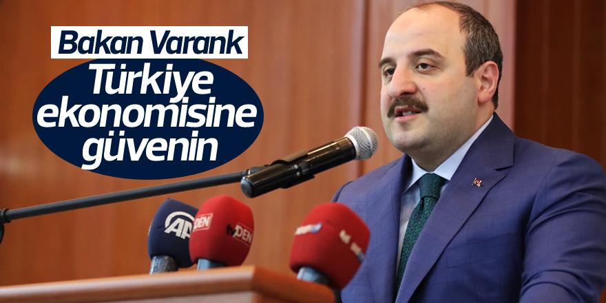 """Bakan Varank; """"Türkiye ekonomisine güvenin"""""""