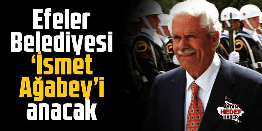 Efeler Belediyesi 'İsmet Ağabey'i anacak
