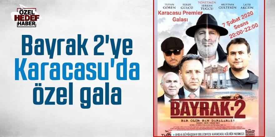 Bayrak 2'ye Karacasu'da özel gala