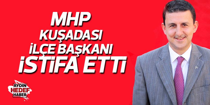 MHP Kuşadası İlçe Başkanı istifa etti