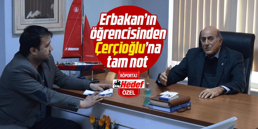 Erbakan'ın öğrencisinden Çerçioğlu'na tam not