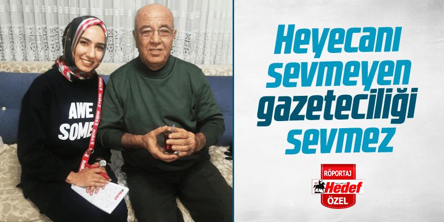 Erdoğan Eker: Heyecanı sevmeyen gazeteciliği sevmez