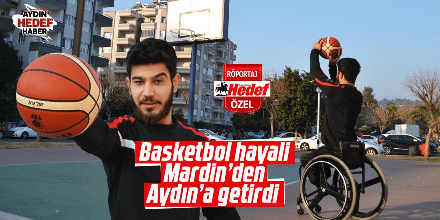 Basketbol hayali Mardin'den Aydın'a getirdi