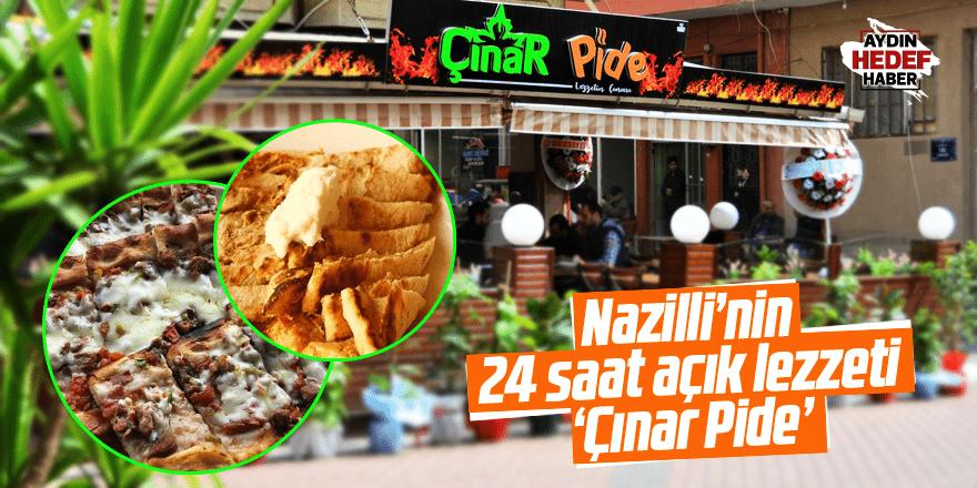 Nazilli'nin 24 saat açık lezzeti 'Çınar Pide'