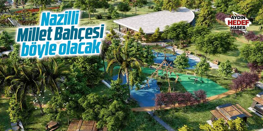Nazilli Millet Bahçesi cennetten bir köşeyi andıracak