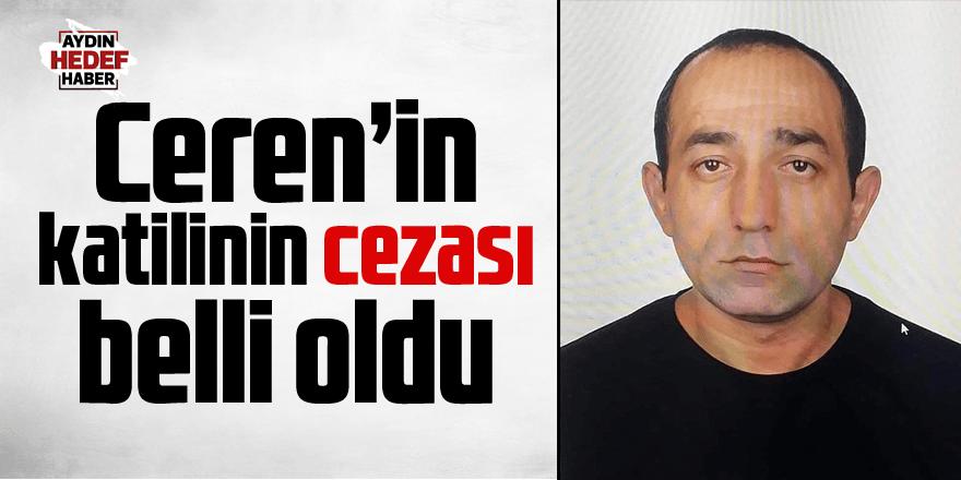 Ceren'in katilinin cezası belli oldu