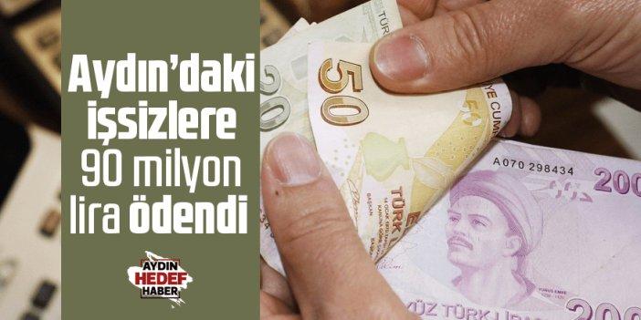 Aydın'daki işsizlere 90 milyon lira ödendi