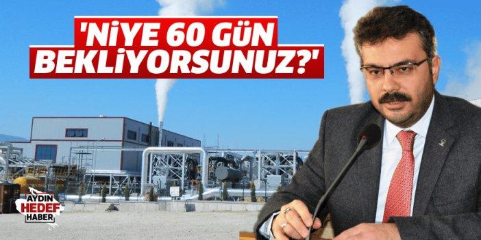 AK Parti Aydın: Niye 60 gün bekliyorsunuz