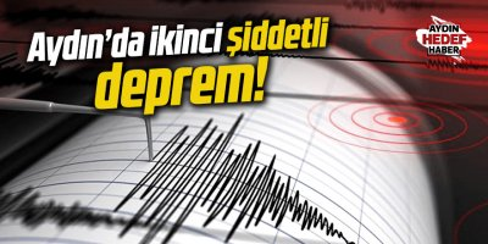 Aydın'da ikinci deprem