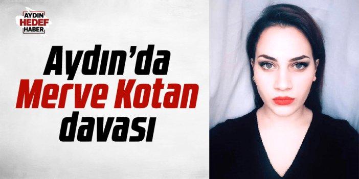 Merve Kotan davası görüldü
