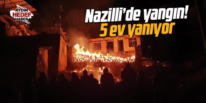 Nazilli'de 5 ev yanıyor